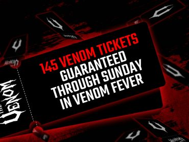 A whopping 145 Venom tickets guaranteed through Sunday in Venom Fever