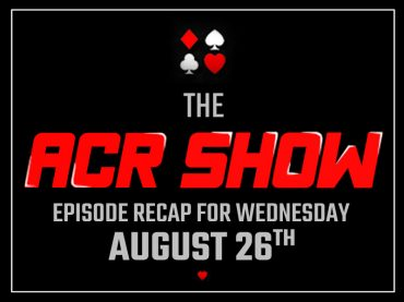 ACR Show Episode Recap for Wednesday, August 26th
