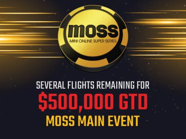 Several flights remaining for $500,000 GTD MOSS Main Event