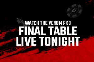 Watch the Venom PKO Final Table live tonight